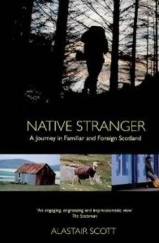 9780751506044: Native Stranger: A Journey in Familiar and Foreign Scotland