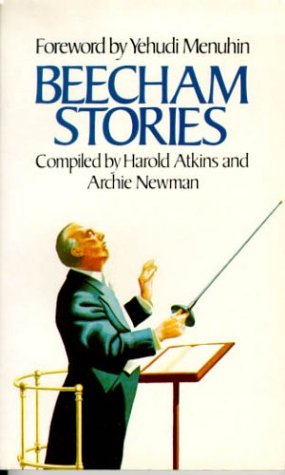 9780751506532: Beecham Stories: Anecdotes, Sayings and Impressions of Sir Thomas Beecham