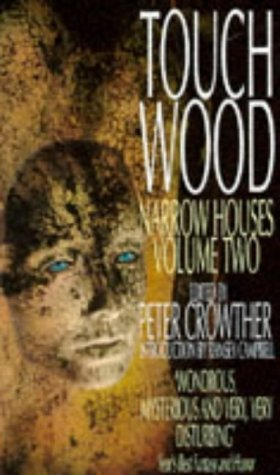 TOUCH WOOD; NARROW HOUSES, VOL.TWO(2): Crowther, Peter(editor). (Stories