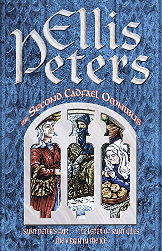 9780751507294: The Second Cadfael Omnibus: Saint Peter's Fair, The Leper of Saint Giles, The Virgin in the Ice