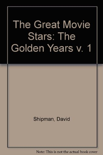 9780751508093: The Great Movie Stars: The Golden Years v. 1