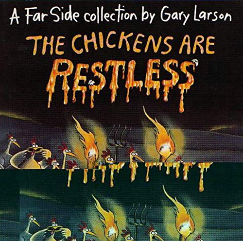 The Chickens Are Restless: A Far Side: Larson, Gary