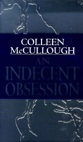 Indecent Obsession: McCullough, Colleen