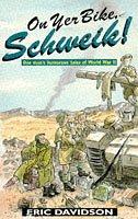 9780751508673: On Yer Bike Schweik