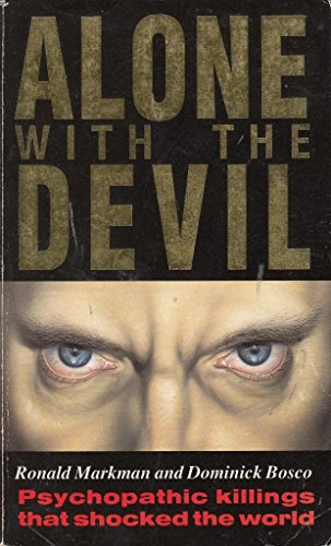 9780751508840: Alone with the Devil : Psychopathic Killings That Shocked the World