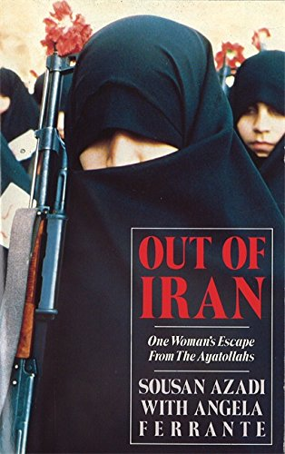 9780751509106: Out Of Iran: One Woman's Escape from the Ayatollahs