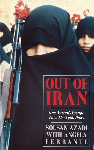 9780751509106: Out of Iran : One Woman's Escape from the Ayatollahs