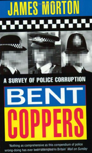 9780751509502: Bent Coppers: Survey of Police Corruption