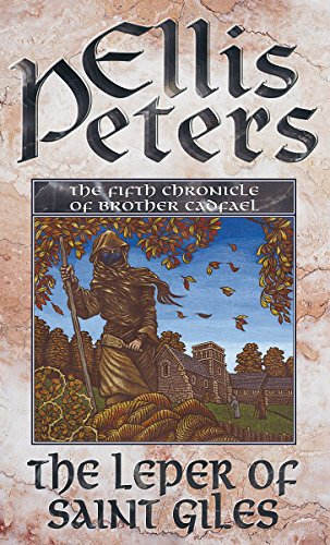 The Leper of Saint Giles: The Fifth Chronicle of Brother Cadfael (The Cadfael Chronicles) (0751511056) by Donada Peters; Ellis Peters