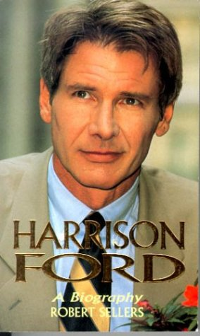 9780751511314: Harrison Ford: A Biography