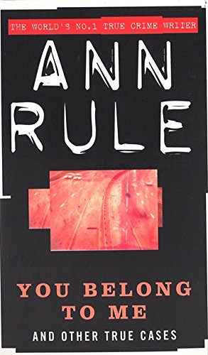 You Belong to Me (True Crime Files) (0751511404) by Ann Rule