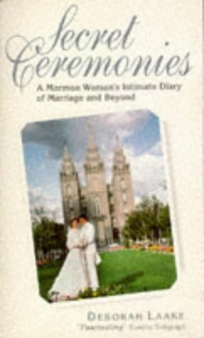 9780751512380: Secret Ceremonies: Mormon Woman's Intimate Diary of Marriage and Beyond