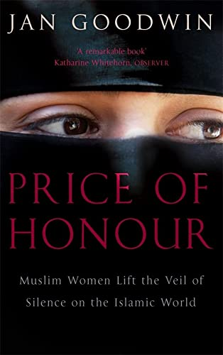 9780751512861: Price of Honour Muslim Women Lift The Veil of Silence on the Islamic World