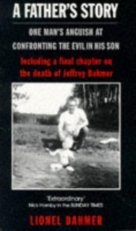 9780751513103: A Father's Story: One Man's Anguish at Confronting the Evil in His Son