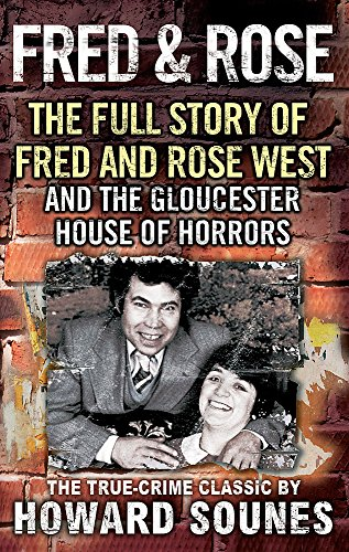 9780751513226: Fred And Rose: The Full Story of Fred and Rose West and the Gloucester House of Horrors