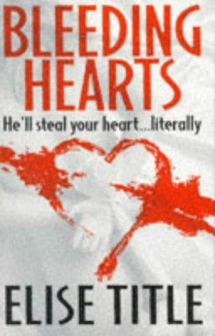 9780751513752: Bleeding Hearts