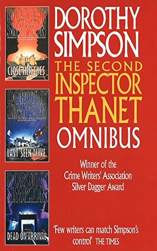 "The Second Inspector Thanet Omnibus: """"Close Her Eyes"""", """"Last Seen Alive"""", """"Dead on Arrival"""": Close Her Eyes, Last Seen Alive, Dead on Arrival"