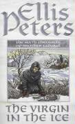 9780751514018: The Virgin in the Ice: The Sixth Chronicle of Brother Cadfael