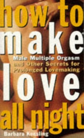 9780751515596: How to Make Love All Night