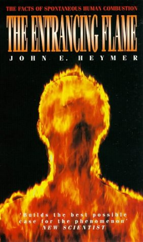 9780751515626: The Entrancing Flame: Facts of Spontaneous Human Combustion