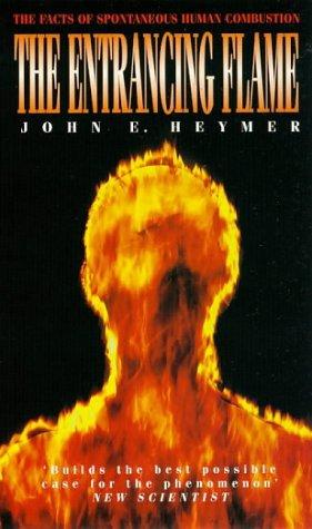 The Entrancing Flame: John E. Heymer