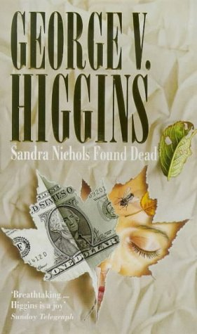 Sandra Nicholls Found Dead: Higgins, George V.