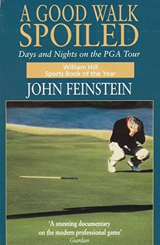 9780751517248: A Good Walk Spoiled: Days and Nights on the PGA Tour