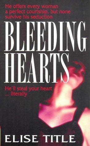 BLEEDING HEARTS: ELISE TITLE