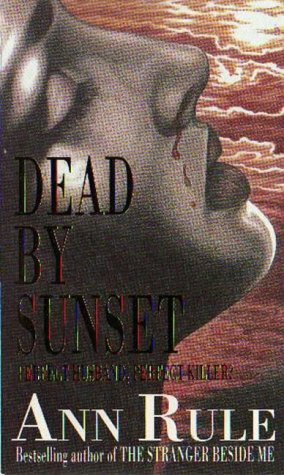 9780751518696: Dead By Sunset: Perfect Husband? Perfect Killer? (True Crime Files)
