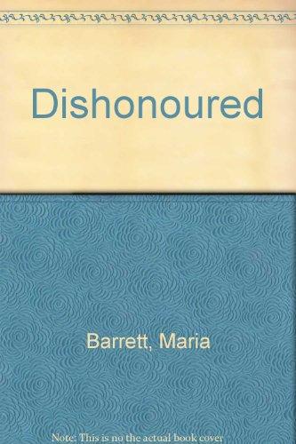 Dishonoured: Barrett, Maria