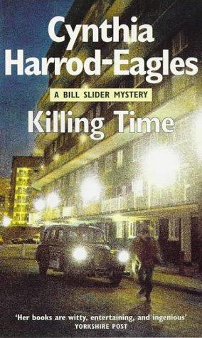 Killing Time (Bill Slider Novels): Harrod-Eagles, Cynthia