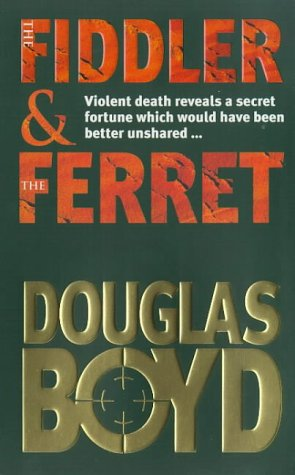 Fiddler and the Ferret: DOUGLAS BOYD