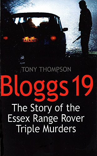 9780751522419: Bloggs 19: The Story of the Essex Range Rover Triple Murders