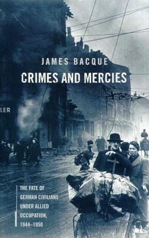 9780751522778: Crimes and Mercies: The Fate of German Civilians Under Allied Occupation, 1944-1950