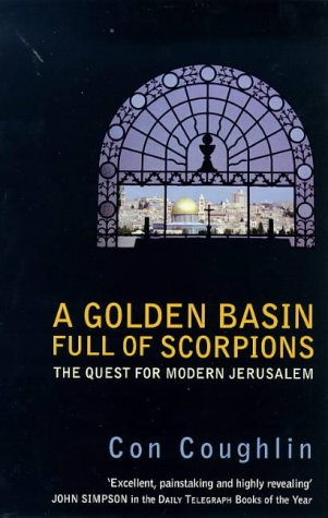 9780751523645: A Golden Basin Full of Scorpions: The Quest for Modern Jerusalem