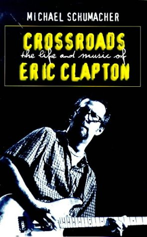Crossroads: Eric Clapton (0751523674) by Michael Schumacher