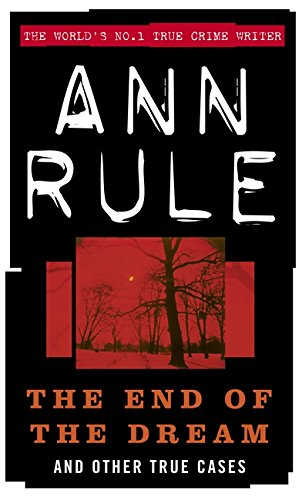 9780751523683: The End of the Dream: And Other True Cases (True Crime Files Series)