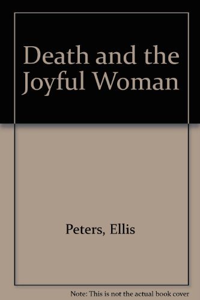 9780751524697: Death and the Joyful Woman: An Inspector George Felse Novel