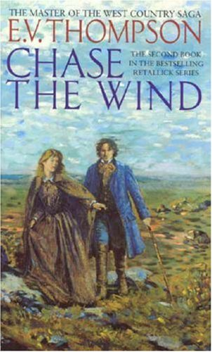 9780751524857: Chase The Wind: Number 2 in series (Retallick Saga)