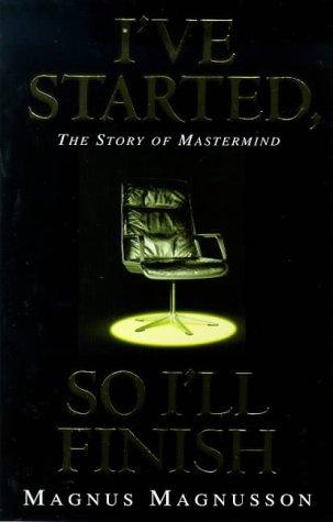 9780751525854: I've Started, So I'll Finish: The Story of Mastermind