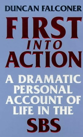9780751526301: First into Action: Dramatic Personal Account of Life Inside the SBS