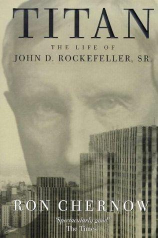 9780751526677: Titan the Life of John D. Rockefeller, Sr.