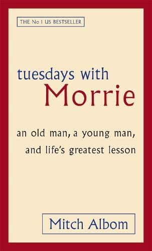 9780751527377: Tuesdays With Morrie: An old man, a young man, and life's greatest lesson (A Warner book)