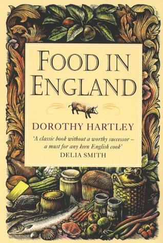 9780751527704: Food in England: A Complete Guide to the Food That Makes Us Who We are