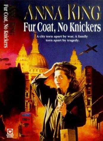Fur Coat, No Knickers: King, Anna
