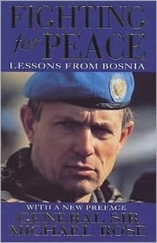 9780751529807: Fighting For Peace: Lessons from Bosnia 1994