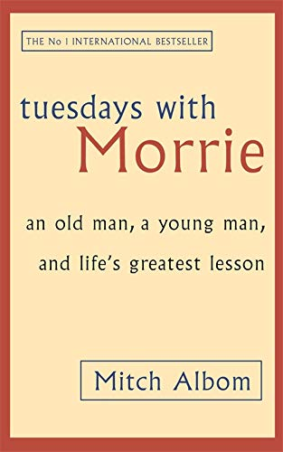 9780751529814: Tuesdays With Morrie: An old man, a young man, and life's greatest lesson