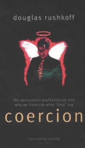 9780751530308: Coercion: The Professional Persuaders and Why We Listen