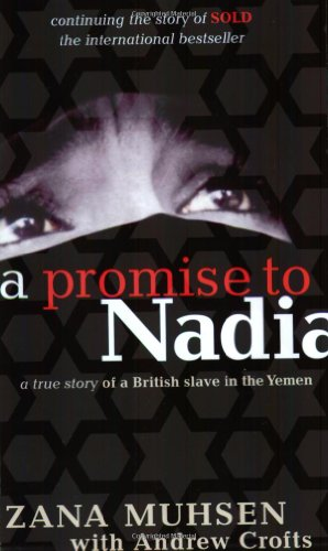9780751530551: A Promise to Nadia: A True Story of a British Slave in the Yemen