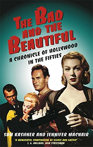 9780751530841: The Bad and the Beautiful : Portraits of Hollywood in the Fifties